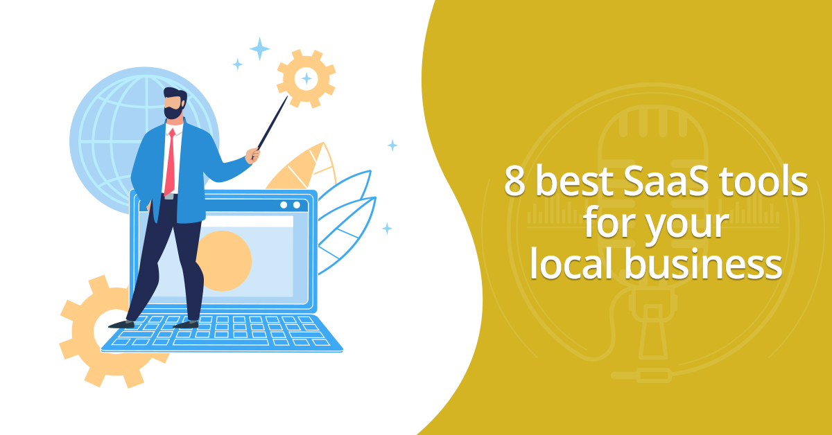 Top 8 SaaS tools for your local business